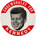 Political:Pinback Buttons (1896-present), John F. Kennedy: Popular Shoeworkers Button In Large Size. ...