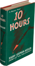 Books:Mystery & Detective Fiction, Harry Stephen Keeler. 10 Hours. New York: [1937]. First edition. Inscribed by the author....