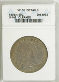 Early Half Dollars: , 1805/4 50C --Cleaned--ANACS. VF30 Details. O-102. NGC Census:(35/71). PCGS Population (17/53). Numismedia Wsl. Price: $1,2...