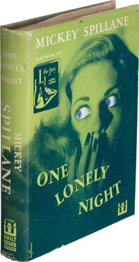 Mickey Spillane. One Lonely Night. New York: 1951. First edition. Inscribed by the author to