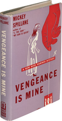 Mickey Spillane. Vengeance is Mine! New York: 1950. First edition. Inscribed by the author.<
