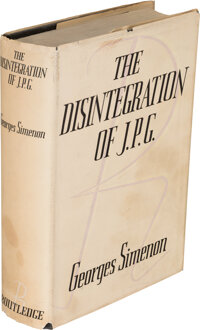 George Simenon. The Disintegration of J. P. G. Translated from the French by Geoffrey Sainsb