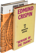 Books:Mystery & Detective Fiction, Edmund Crispin. Beware of the Trains. Sixteen Stories. London: Victor Gollancz, Ltd., 1953. First edition. Ins... (Total: 2 )