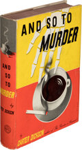 Books:Mystery & Detective Fiction, [John Dickson Carr] Carter Dickson, pseudonym. And So to Murder. New York: William Morrow & Company, 1940. First edi...