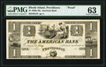 Obsoletes By State:Rhode Island, Providence, RI- American Bank $1 18__ G4 as Durand 907 Proof PMG Choice Uncirculated 63.. ...