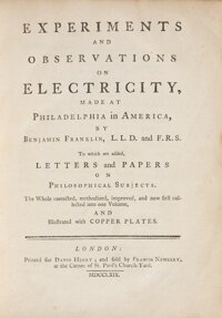 Benjamin Franklin. Experiments and Observations on Electricity, made at Philadelphia in Amer