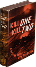 Books:Mystery & Detective Fiction, W. W. Anderson. Kill One, Kill Two. New York: William Morrow and Company, 1940. First edition. Signed and inscribe...