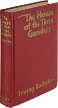 Books:Mystery & Detective Fiction, Irving Bacheller. The House of the Three Ganders.Indianapolis: Bobbs-Merrill Company, 1928. First edition, stated. ...