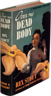 Rex Stout. Over My Dead Body. A Nero Wolfe Mystery. New York: Farrar & Rinehart, Inc