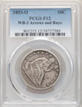 1853-O 50C Arrows and Rays, WB-101, Die Pair 3, R.3, Fine 12 PCGS. PCGS Population: (1/0). NGC Census: (0/0). Fine 12. M...