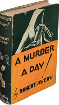 Books:Mystery & Detective Fiction, Robert Avery. A Murder a Day! New York: Mystery House, 1940. First edition....