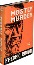 Books:Mystery & Detective Fiction, Fredric Brown. Mostly Murder. New York: 1953. First edition. Inscribed by the author....