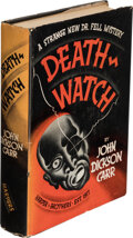 Books:Mystery & Detective Fiction, John Dickson Carr. Death Watch. New York: Harper & Brothers, 1935. First edition. ...