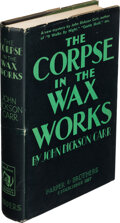 Books:Mystery & Detective Fiction, John Dickson Carr. The Corpse in the Waxworks. New York: Harper & Brothers, 1932. First edition. ...