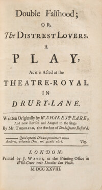 [William Shakespeare and John Fletcher]. Lewis Theobald. Double Falshood; or, The Distrest Lovers. A Play, As i