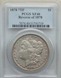 Morgan Dollars, 1878 7TF $1 Reverse of 1878, Doubled Motto, VAM-122 XF40 PCGS. PCGS Population: (93/14871). NGC Census: (76/15333). CDN: $4...