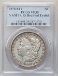 Morgan Dollars, 1878 8TF $1 Doubled Eyelid, VAM-14.13, VF35 PCGS. PCGS Population: (4/29). NGC Census: (0/3). VF35. ...