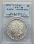 Morgan Dollars, 1878 8TF $1 Doubled LIBERTY, VAM-15, AU55 PCGS. A Top 100 Variety. PCGS Population: (8/43). NGC Census: (1/21). AU55. ...