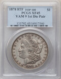 Morgan Dollars, 1878 8TF $1 First Die Pair, VAM-9, XF45 PCGS. A Top 100 Variety. PCGS Population: (74/93). NGC Census: (18/25). XF45. ...
