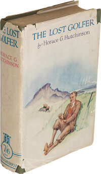 [Golf]. Horace G. Hutchinson. The Lost Golfer. London: 1930. First edition