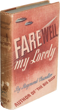 Raymond Chandler. Farewell, my Lovely. New York and London: Alfred A. Knopf, 1940. First editio