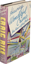 Books:Mystery & Detective Fiction, Craig Rice. Having a Wonderful Crime. New York: Simon and Schuster, 1943. First edition....