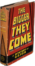 Books:Mystery & Detective Fiction, [Earle Stanley Gardner]A. A. Fair, pseudonym. The Bigger They Come. New York: William Morrow and Company, 1939. Firs...