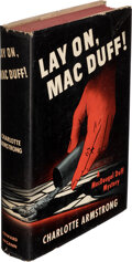 Books:Mystery & Detective Fiction, Charlotte Armstrong. Lay On, Mac Duff! New York: Coward-McCann, Inc., [1942]. True first edition (top edge stained r...