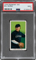 Baseball Cards:Singles (Pre-1930), 1909-11 T206 Piedmont 350 Bill Burns PSA Mint 9 - Pop One, None Higher With This Brand & Series!...
