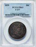 1859 P50C Half Dollar, Judd-237, Pollock-293, R.4, PR63 PCGS. PCGS Population: (20/12). NGC Census: (8/17). From The...(...
