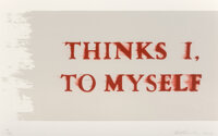 Ed Ruscha (b. 1937) Thinks I, to Myself, 2017 Lithograph in colors on Rives BFK paper 10-1/2 x 20