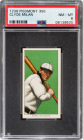 Baseball Cards:Singles (Pre-1930), 1909-11 T206 Piedmont 350 Clyde Milan PSA NM-MT 8 - Pop Four, None Higher With This Brand & Series. ...