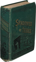 Books:Mystery & Detective Fiction, Lawrence L. Lynch. Shadowed by Three. Chicago: Donnelley, Gassette & Loyd, 1883. First edition....