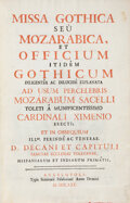 Books:Early Printing, [Mexican Mozarabic Missal]. Missa Gothica seú Mozarabica et Officium itidém Gothicum Diligenter ac Dilucidé Explanata ad...