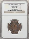 Colonials, (1670-75) FARTH St. Patrick Farthing VF30 NGC. PCGS Population: (42/100). CDN: $1,700 Whsle. Bid for NGC...