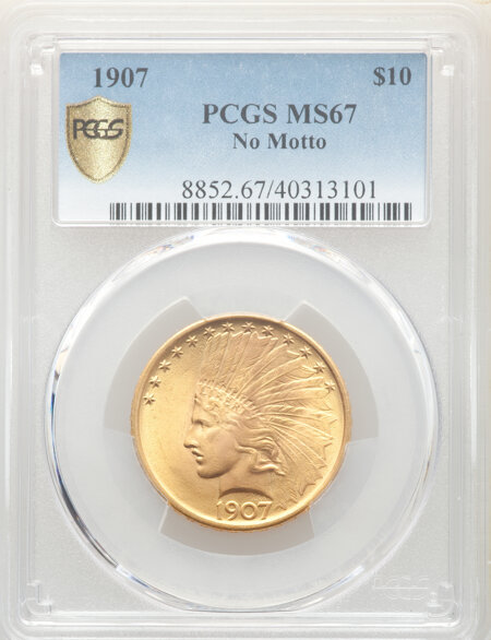 1907 $10 No Motto PCGS Secure 67 PCGS