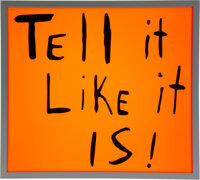 Sam Durant (b. 1961) Tell Like It Is, 2020 Electric sign 21-1/4 x 23-1/2 inches (54 x 59.7 cm)