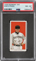 Baseball Cards:Singles (Pre-1930), 1909-11 T206 Piedmont 350 Sam Strang PSA NM-MT 8 - Pop Four, None Higher With This Brand & Series. ...