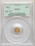 California Fractional Gold , 1871 25C Liberty Octagonal 25 Cents, BG-717, R.3, MS63 PCGS. PCGS Population: (45/143). NGC Census: (13/37). ...