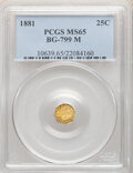 California Fractional Gold : , 1881 25C Indian Octagonal 25 Cents, BG-799M, Low R.5, MS65 PCGS. PCGS Population: (11/1). NGC Census: (2/0). ...