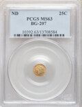 California Fractional Gold , Undated 25C Liberty Round 25 Cents, BG-207, High R.5, MS63 PCGS. A rare Joseph Bros. issue, Period One. Softly struck aroun...