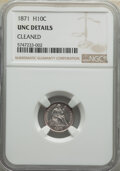 Seated Half Dimes: , 1871 H10C -- Cleaned -- NGC Details. Unc. Mintage 1,873,960. ...