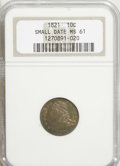 Bust Dimes, 1821 10C Small Date MS61 NGC....