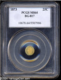 California Fractional Gold: , 1873 25C Liberty Round 25 Cents, BG-817, R.3, MS64 PCGS. ...