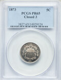 Proof Shield Nickels, 1873 5C Closed 3 PR65 PCGS. PCGS Population: (113/41). NGC Census: (104/41). CDN: $480 Whsle. Bid for NGC/PCGS PR65. Mintag...