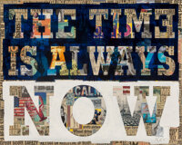 Peter Tunney (b. 1961) The Time is Always Now, 2013 Acrylic and collage on canvas 48 x 60 inches