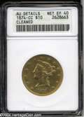 Liberty Eagles: , 1874-CC $10 --Cleaned--ANACS. AU Details, Net XF40. A date ...