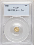 "1857 G25C Liberty Octagonal 25 Cents, BG-1301 A, ""Kroll"" Hoard, Genuine Collectors Universe. Ex: Jay Roe. From..."