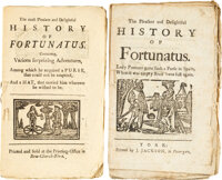 Two Copies of the [Most] Pleasant and Delightful History of Fortunatus. Containing various surprising adventures...;...