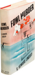 Books:Mystery & Detective Fiction, R. Howard Lindsay. Fowl Murder. Boston: Little, Brown and Company, 1941. First Edition....